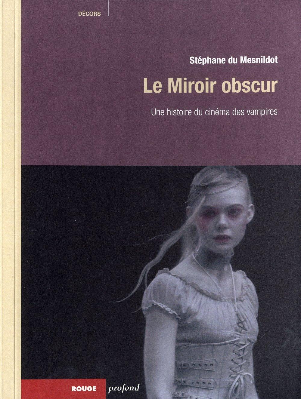 Le miroir obscur une histoire du cin ma des vampi for Histoire du miroir