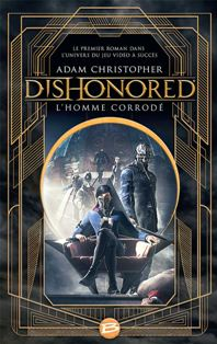 Dishonored : L'homme corrodé d'Adam Christopher