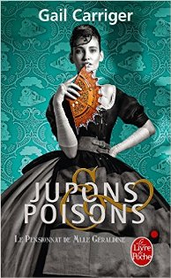Jupons et Poisons de Gail Carriger