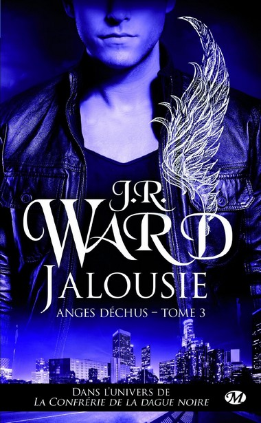 Anges déchus, tome 3 : Jalousie, de J-R Ward