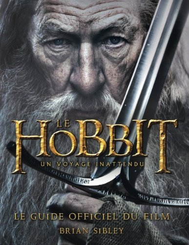 Le Hobbit, un voyage inattendu : Le guide officiel du film