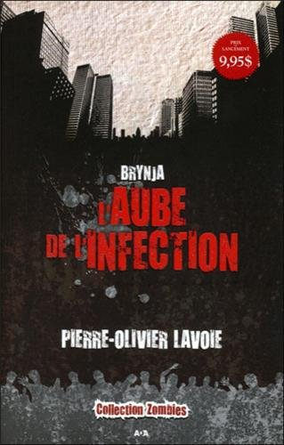L'aube de l'infection de Pierre-Olivier Lavoie