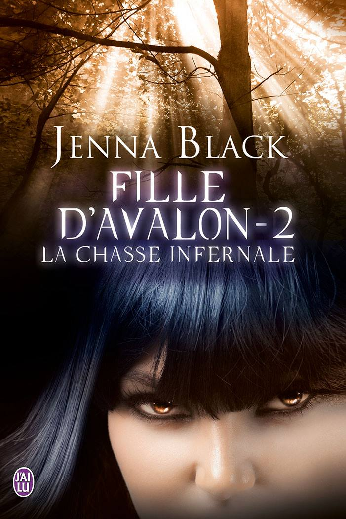 La Chasse infernale - Fille d'Avalon 2 - de Jenna Black